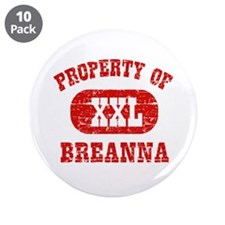 """Property Of Breanna 3.5"""" Button (10 pack)"""