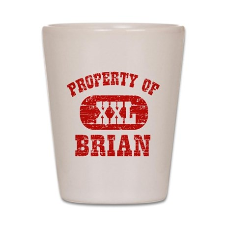 Property Of Brian Shot Glass