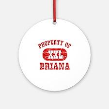 Property Of Briana Ornament (Round)