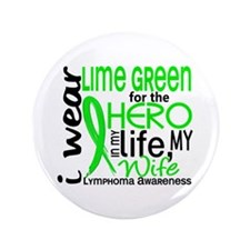 "Hero in Life 2 Lymphoma 3.5"" Button"