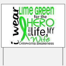 Hero in Life 2 Lymphoma Yard Sign