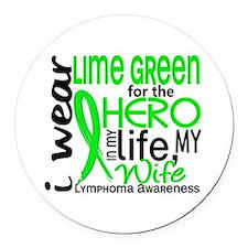 Hero in Life 2 Lymphoma Round Car Magnet
