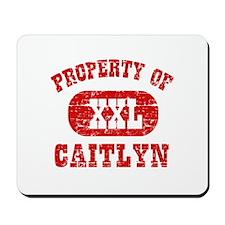 Property Of Caitlyn Mousepad