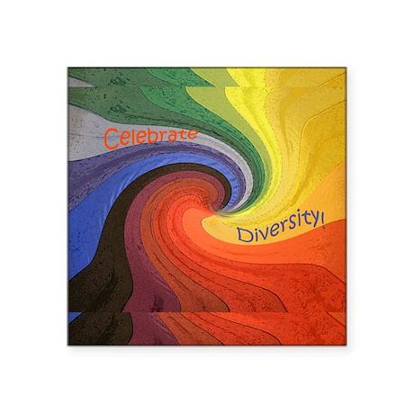 "Celebrate Diversity Square Sticker 3"" x 3"""