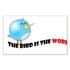 Bird is the word Bumper Stickers