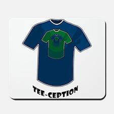 Tee-ception Mousepad
