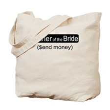 Father of the Bride Send Money Tote Bag