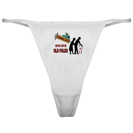 OBAMACARE FOR SENIORS Classic Thong