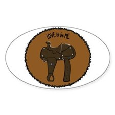 SADDLE - LOVE TO BE ME Decal