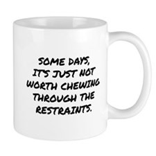 Chewing Through The Restraints Mug