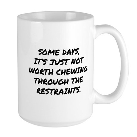 Chewing Through The Restraints Large Mug