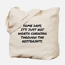 Chewing Through The Restraints Tote Bag