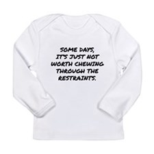 Chewing Through The Restraints Long Sleeve Infant