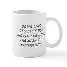 Chewing Through The Restraints Mug