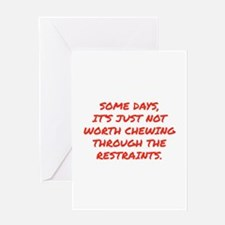 Chewing Through The Restraints Greeting Card