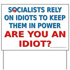 Socialist Idiots Yard Sign