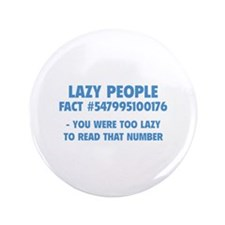 "Lazy People 3.5"" Button"