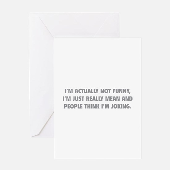 I'm Just Really Mean Greeting Card