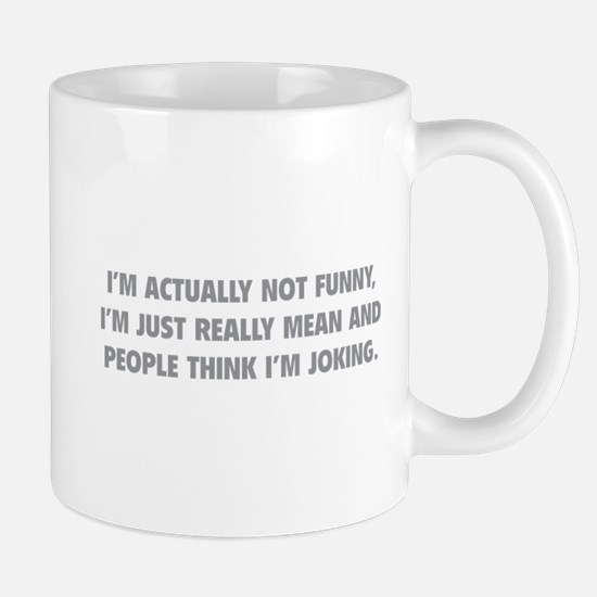 I'm Just Really Mean Mug