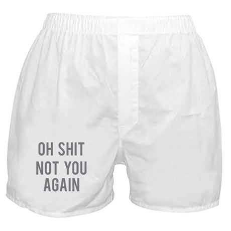 Not You Again Boxer Shorts