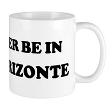 Rather be in Belo Horizonte Mug
