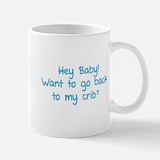 Hey baby! Want to go back to my crib? Mug