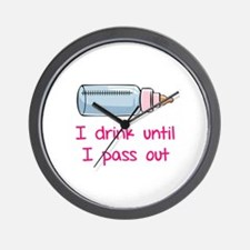 I drink until I pass out Wall Clock