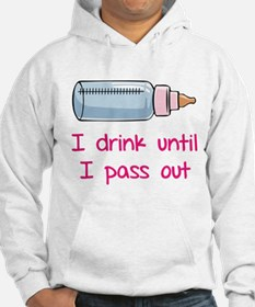 I drink until I pass out Hoodie