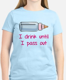 I drink until I pass out T-Shirt