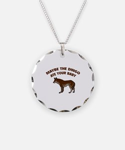 Maybe the dingo ate your baby Necklace
