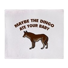 Maybe the dingo ate your baby Throw Blanket