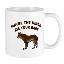 Maybe the dingo ate your baby Mug