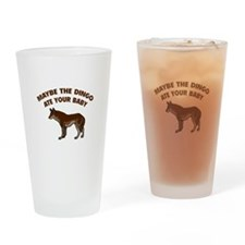 Maybe the dingo ate your baby Drinking Glass
