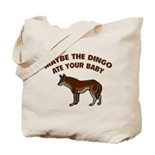 Maybe the dingo ate your baby Tote Bag