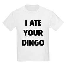 I Ate Your Dingo T-Shirt