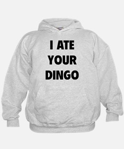 I Ate Your Dingo Hoodie