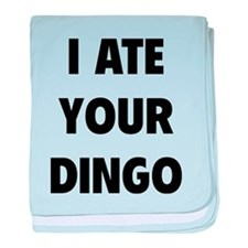 I Ate Your Dingo baby blanket