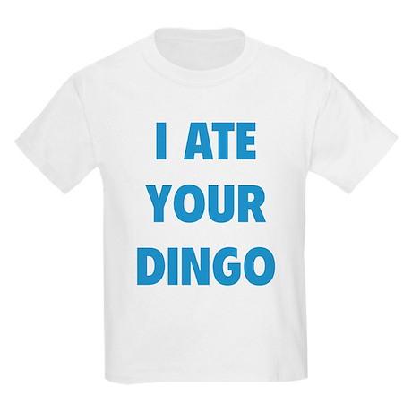I Ate Your Dingo Kids Light T-Shirt