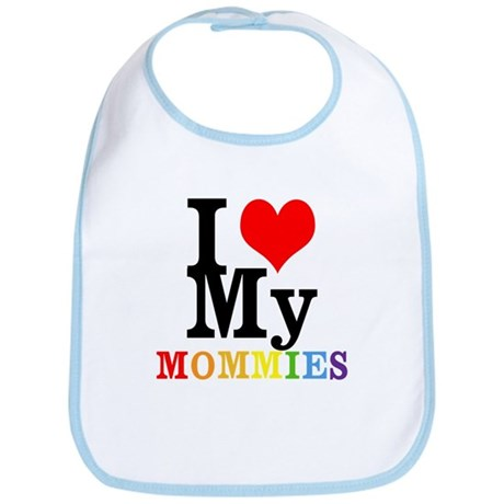 I Love My Mommies Bib