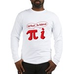 Get Real Long Sleeve T-Shirt