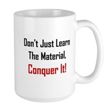 Dont Just Learn The Material Mug