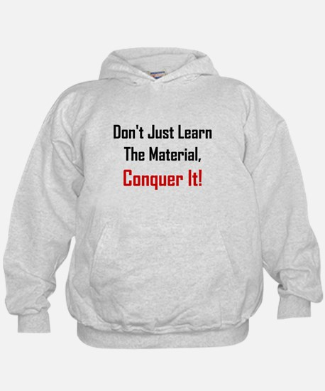 Dont Just Learn The Material Hoodie