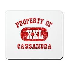 Property Of Cassandra Mousepad