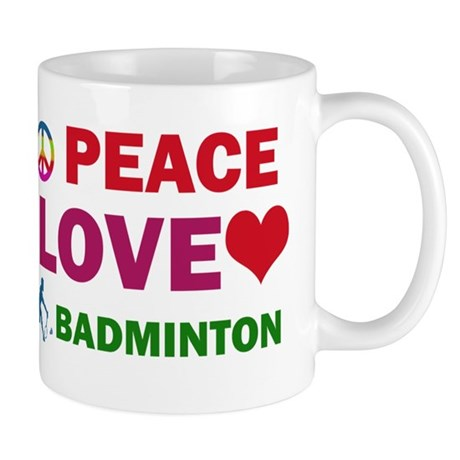 Peace Love Badminton Designs Mug