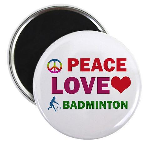 "Peace Love Badminton Designs 2.25"" Magnet (10 pack"