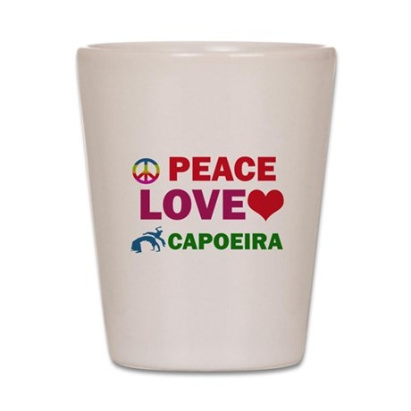 Peace Love Capoeira Designs Shot Glass