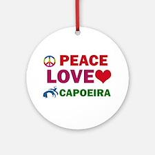 Peace Love Capoeira Designs Ornament (Round)