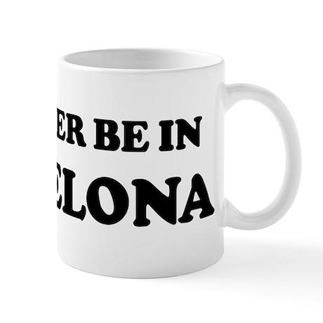 Rather be in Barcelona Mug