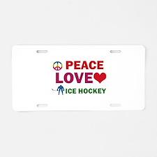 Peace Love Ice Hockey Designs Aluminum License Pla