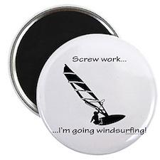 Screw Work, I'm Going Windsurfing Magnet